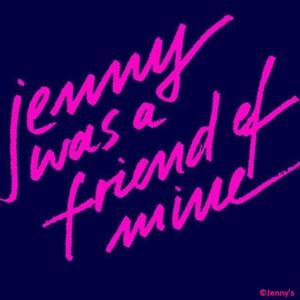 Jenny was a friend of mine